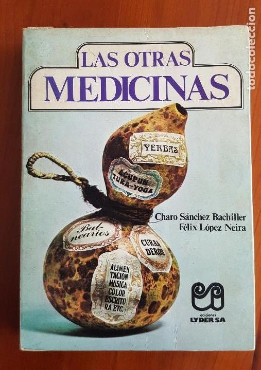 LAS OTRAS MEDICINAS (Libros de Segunda Mano - Ciencias, Manuales y Oficios - Medicina, Farmacia y Salud)