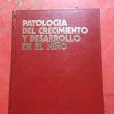Libros de segunda mano: PATOLOGÍA DEL CRECIMIENTO Y DESARROLLO EN EL NIÑO. A. PERALTA SERRANO 1975 ISBN 84-400-9483-3. Lote 121716266