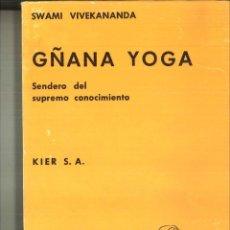 Libros de segunda mano: GÑANA YOGA. SENDERO DEL SUPREMO CONCIMIENTO. SWAMI VIVEKANANDA. Lote 121719555