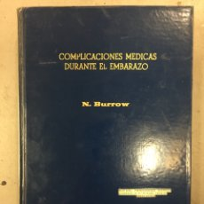 Libros de segunda mano: COMPLICACIONES MÉDICAS DURANTE EL EMBARAZO. N. BURROW EDITORIAL MÉDICA PANAMERICANA. Lote 121741826