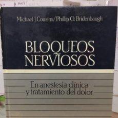 Libros de segunda mano: BLOQUEOS NERVIOSOS EN ANESTESIA CLÍNICA Y TRATAMIENTO DEL DOLOR. DOYMA. 1991. Lote 121881415
