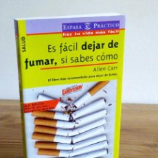 Libros de segunda mano: ES FÁCIL DEJAR DE FUMAR, SI SABES COMO. CARR, ALLEN. ESPASA. 1 ª ED. 42 ª IMP. , 2005. Lote 122280975