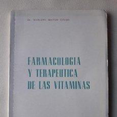 Libros de segunda mano: FARMACOLOGÍA Y TERAPÉUTICA DE LAS VITAMINAS. MARIANO MATEO TINAO. EDICIONES ROCHE, 1964. . Lote 122285335
