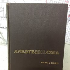 Libros de segunda mano: ANESTESIOLOGIA. VINCENT J. COLLINS. 1968 PRIMERA EDICIÓN. EDITORIAL INTERAMERICANA. Lote 122530730