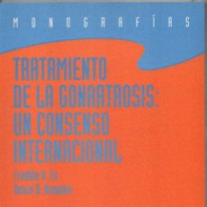 Libros de segunda mano: TRATAMIENTO DE LA GONARTROSIS: UN CONSENSO INTERNACIONAL - F.H.FU Y B.D.BROWNER - ILUSTRADO *. Lote 122650239