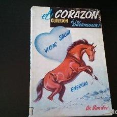 Libros de segunda mano - EL CORAZÓN CURACIÓN DE SUS ENFERMEDADES - DR VANDER - BARCELONA 1956 - 122921655