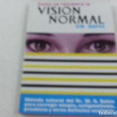 Libros de segunda mano: COMO SE RECUPERA LA VISION NORMAL SIN GAFAS-N 3. Lote 180098517