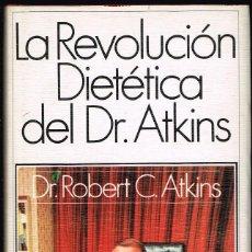 Libros de segunda mano: LA REVOLUCIÓN DIETÉTICA DEL DR. ATKINS* GRIJALBO 1975. Lote 123387831