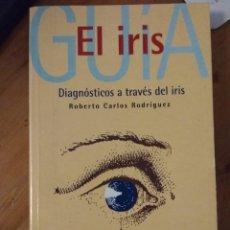 Libros de segunda mano: EL IRIS. DIAGNÓSTICOS A TRAVÉS DEL IRIS. ROBERTO CARLOS RODRÍGUEZ. ISBN 8479543655. Lote 123857050
