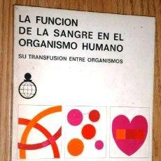 Libros de segunda mano: LA FUNCIÓN DE LA SANGRE EN EL ORGANISMO HUMANO POR JOSÉ Mª DOMENECH CAMÓN DE CAJASTUR EN MADRID 1972. Lote 124658459