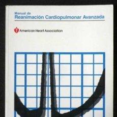 Libros de segunda mano: MANUAL DE REANIMACIÓN CARDIOPULMONAR AVANZADA AMERICAN HEART ASSOCIATION VERSION ESPAÑOLA 1990. Lote 124673803