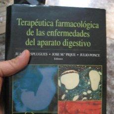 Libros de segunda mano: TERAPÉUTICA FARMACOLÓGICA DE LAS ENFERMEDADES DEL APARATO DIGESTIVO-MEDICINA. Lote 177088509