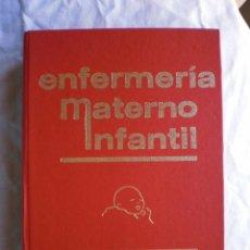 Libros de segunda mano: ENFERMERÍA MATERNO INFANTIL. Lote 125129607