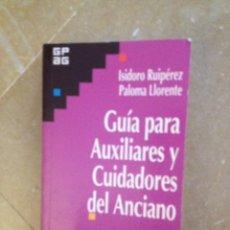 Libros de segunda mano: GUÍA PARA AUXILIARES Y CUIDADORES DEL ANCIANO (ISIDORO RUIPÉREZ, PALOMA LLORENTE). Lote 218351641