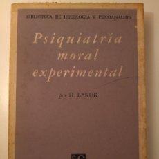 Libros de segunda mano: PSIQUIATRÍA MORAL EXPERIMENTAL. H. BARUK. MÉXICO D.F.: FONDO DE CULTURA ECONÓMICA, 1960, 1.ª. Lote 125893227