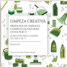 Livres d'occasion: LIMPEZA CREATIVA. PRODUCTOS DE LIMPEZA E COSMÉTICOS NATURAIS FEITOS POR TI. 25 RECETAS. EN GALLEGO. Lote 194194293