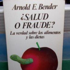 Libros de segunda mano: SALUD O FRAUDE LA VERDAD SOBRE DIETAS Y ALIMENTOS. ARNOLD E. BENDER LABOR 1988. Lote 125968859