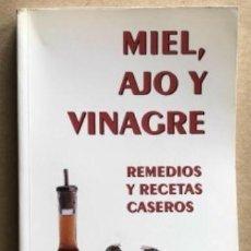 Libros de segunda mano: MIEL, AJO Y VINAGRE, REMEDIOS Y RECETAS CASEROS, POR DR. NICHOLAS MACINTYRE. GUÍA POPULAR DE LOS MAR. Lote 137387061
