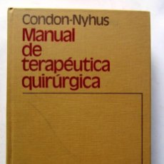 Libros de segunda mano: MANUAL DE TERAPÉUTICA QUIRÚRGICA. CONDON-NYHUS. SALVAT EDITORES 1978. . Lote 126342503