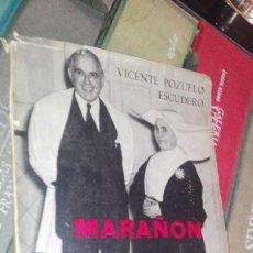 Libros de segunda mano: VICENTE POZUELO ESCUDERO: MARAÑON Y SU OBRA EN LA MEDICINA. Lote 126382835