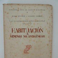 Libri di seconda mano: HABITUACIÓN A VENENOS NO ANTIGÉNICOS. REVISTA DE OCCIDENTE. AÑO 1953. Lote 126451687