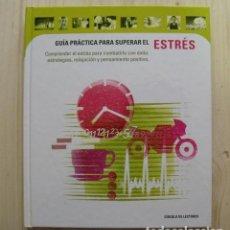Libros de segunda mano: LIBRO GUÍA PRÁCTICA PARA SUPERAR EL ESTRÉS - ESTRATEGIAS, RELAJACIÓN Y PENSAMIENTO POSITIVO. Lote 126882063