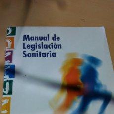 Libros de segunda mano: MANUAL DE LEGISLACION SANITARIA. Lote 127065122