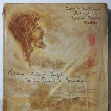 Libros de segunda mano: ESTUDIO MÉDICO-LEGAL DE LA PASIÓN DE JESUCRISTO, JESÚS DE BARTOLOMÉ Y RELIMPIO, 1940.. Lote 127106119