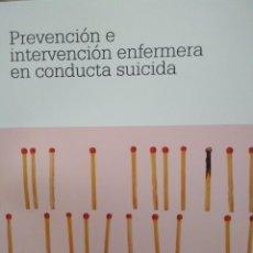Libros de segunda mano: PREVENCIÓN E INTERVENCIÓN ENFERMERA EN CONDUCTA SUICIDA. FUDEN. Lote 145062493