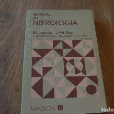 Libros de segunda mano: MANUAL DE NEFROLOGÍA. M. LEGRAIN-JM SUC. MASSON 1983. Lote 127220807
