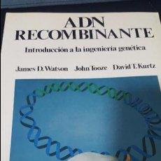 Libros de segunda mano: ADN RECOMBINANTE, INTRODUCCION A LA INGENIERIA GENETICA.JAMES WATSON, TOOZE, KURTZ. Lote 127251955