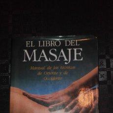 Libros de segunda mano: EL LIBRO DEL MASAJE / MANUAL DE LAS TECNICAS DE ORIENTE Y DE OCCIDENTE. Lote 127263651
