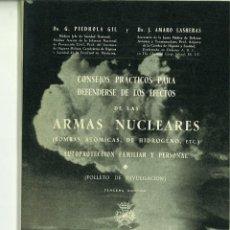 Libros de segunda mano: CONSEJOS PRÁCTICOS PARA DEFENDERSE DE LOS EFECTOS DE LAS ARMAS NUCLEARES. G. PIEDROLA GIL. Lote 127308399