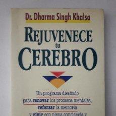 Libros de segunda mano: REJUVENECE TU CEREBRO. DR. DHARMA SINGH KHALSA. EDITORIAL URANO. BARCELONA, 1998. . Lote 127505039
