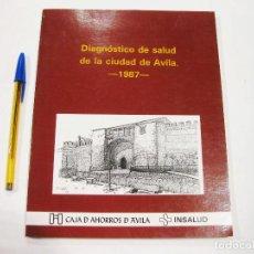 Libros de segunda mano: DIAGNÓSTICO DE SALUD DE LA CIUDAD DE ÁVILA 1987.. Lote 127676963