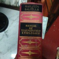 Libros de segunda mano: MANUAL DE DIAGNOSTICO ETIOLÓGICO - GREGORIO MARAÑON - ALGÚNOS CAPITULOS SUBRRAYADOS ,BUEN ESTADO. Lote 128081790