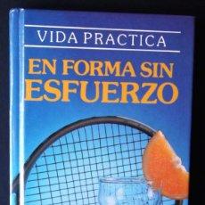 Libros de segunda mano: EN FORMA SIN ESFUERZO. ITOS VÁZQUEZ.. Lote 128607835