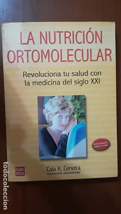 LA NUTRICIÓN ORTOMOLECULAR. REVOLUCIONA TU SALUD CON LA MEDICINA DEL SIGLO XXI. (Libros de Segunda Mano - Ciencias, Manuales y Oficios - Medicina, Farmacia y Salud)