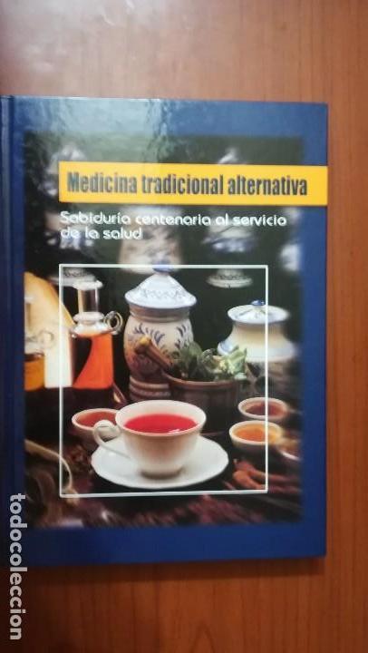 MEDICINA TRADICIONAL ALTERNATIVA. SABIDURÍA CENTENARIA AL SERVICIO DE LA SALUD. (Libros de Segunda Mano - Ciencias, Manuales y Oficios - Medicina, Farmacia y Salud)