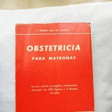 Libros de segunda mano: DÍAZ DEL CASTILLO: OBSTETRICIA PARA MATRONAS (1963). Lote 128872871