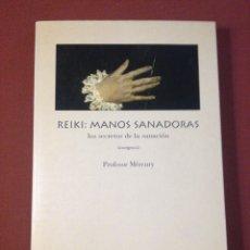 Libros de segunda mano: MASAJE REIKI: MANOS SANADORAS. PROFESOR MERCURY. MASAJE TERAPIA. Lote 128939694