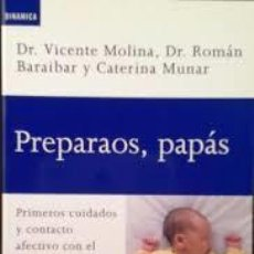 Libros de segunda mano - PREPARAOS, PAPAS. DR. VICENTE MOLINA, DR. ROMAN BARAIBAR Y CATERINA MUNAR. - 129021315