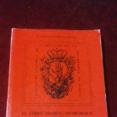 Libros de segunda mano: EL LIBRO MEDICO - QUIRÚRGICO DE LOS REALES COLEGIOS DE CIRUGÍA ESPAÑOLES EN LA ILUSTRACIÓN. Lote 129087498