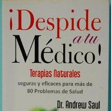 Libros de segunda mano: ¡DESPIDE A TU MEDICO!.-DR ANDREW SAUL.EDITORIAL SIRIO.2013. Lote 129312267