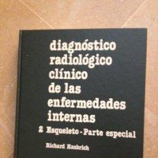 Libros de segunda mano: DIAGNÓSTICO RADIOLÓGICO CLÍNICO DE LAS ENFERMEDADES INTERNAS: ESQUELETO - PARTE ESPECIAL (HAUBRICH). Lote 129706102