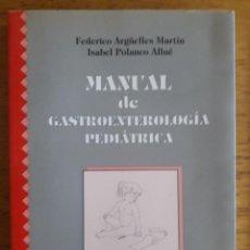 Libros de segunda mano: MANUAL DE GASTROENTEROLOGÍA PEDIÁTRICA / FEDERICO ARGÜELLES E ISABEL POLANCO / EDI. COMARES / 1ª EDI. Lote 129728811