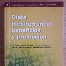 Libros de segunda mano: DIETA MEDITERRÁNEA: BENEFICIOS Y PROMOCIÓN / LUIS SERRA Y JOY NGO / EDI. NEXUS / EDICIÓN 2004. Lote 129729351