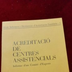 Libros de segunda mano: ACREDITACIÓ DE CENTRES ASSITENCIALS. Lote 129993155