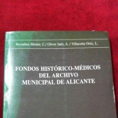 Libros de segunda mano: FONDOS HISTORICO-MEDICOS DEL ARCHIVO MUNICIPAL DE ALICANTE.. Lote 130185674
