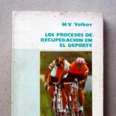 Libros de segunda mano: LOS PROCESOS DE RECUPERACIÓN EN EL DEPORTE. M.V. VOLKOV. ED. STADIUM. ILUSTRADO. 109 PÁGINAS.. Lote 206249068